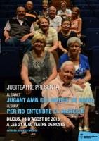 """Jubiteatre:  Sainet """"Jugant amb els motius de Roses"""" i l'obra """"Per no entendre el castellà"""""""