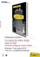 """Presentació de la novel.la """"La sang és més dolça que la mel"""", d'en Josep Torrent"""