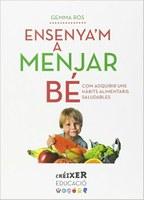 """Presentació del llibre: """"Ensenya'm a menjar bé: com adquirir uns hàbits alimentaris saludables"""""""