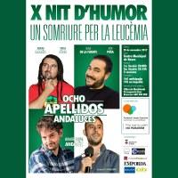 X NIT D'HUMOR - UN SOMRIURE PER LA LEUCÈMIA - OCHO APELLIDOS ANDALUCES