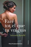 La Biblioteca de Roses presenta  el llibre 'Faré tot el que vulguis', de Iolanda Batallé